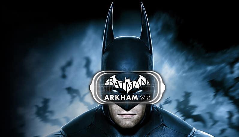 Batman : Arkham VR annoncé pour HTC Vive et Oculus Rift